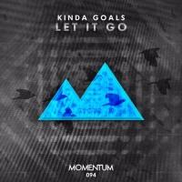 Kinda Goals - Let It Go